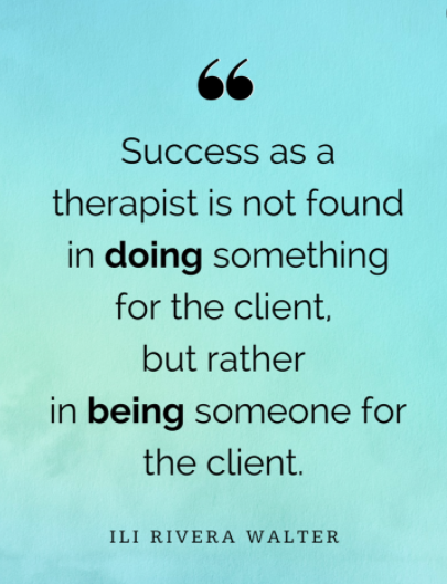 """infographic that says """"success as a therapist is not found in doing something for the client, but rather in being someone for the client."""" get online therapy for therapists in ohio, online therapy for therapists in pennsylvania, online therapy for therapists in tennessee, online therapy for therapists in florida, and online therapy for therapists in california to treat therapist burnout"""
