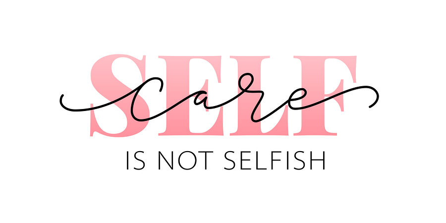 Image that says self care is not selfish. Self-care is an important part of fighting therapist burnout. Get online Therapy for Therapist with online therapist Melissa Russiano